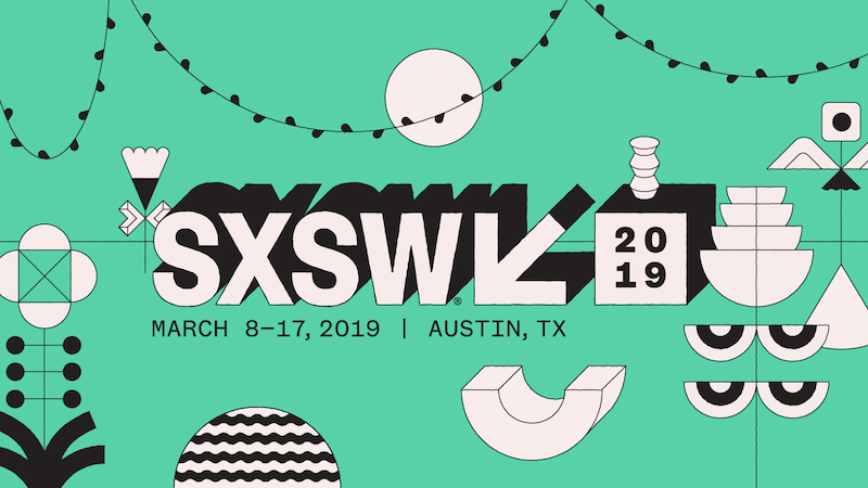 7 Must-See Talks and Experiences at SXSW 2019