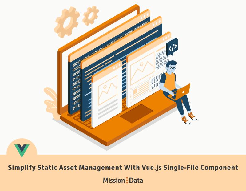 Simplify Static Asset Management With Vue.js Single-File Component
